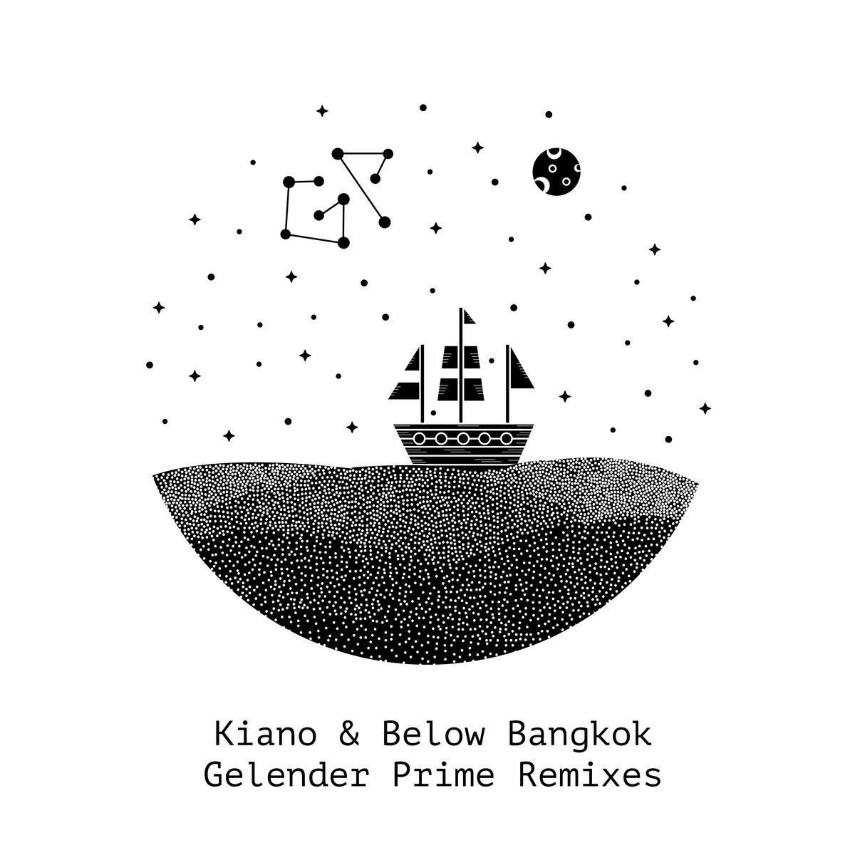 Kiano & Below Bangkok Gelender Prime Remixes